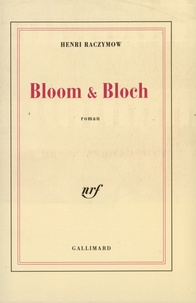 Henri Raczymow - Bloom & Bloch.