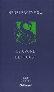 Henri Raczymow - Le cygne de Proust.