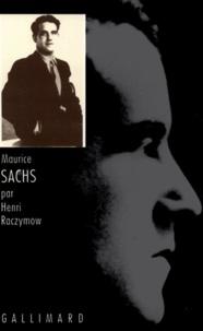 Henri Raczymow - Maurice Sachs.