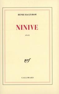 Henri Raczymow - Ninive.