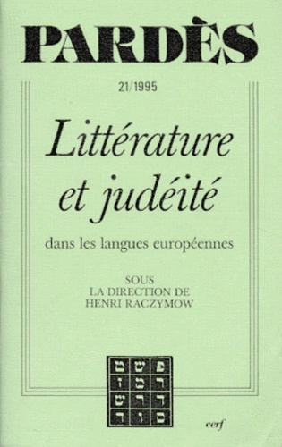 Henri Raczymow et  Collectif - PARDES NUMERO 21 AUTOMNE 1995 : LITTERATURE ET JUDEITE DANS LES LANGUES EUROPEENNES.