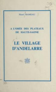 Henri Rameau - Le village d'Andelarre - À l'orée des plateaux de Haute-Saône.