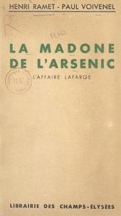 Henri Ramet et Paul Voivenel - La madone de l'arsenic - L'affaire Lafarge. Suivie de La lettre anonyme au poison par Paul Voivenel.