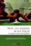 Henri Ramoneda - Noé, les marins & les dieux - Les énigmes sacrées enfin dévoilées.