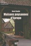 Henri Raulin - Maisons paysannes d'Europe.