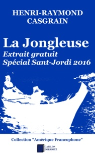 Henri-Raymond Casgrain - La jongleuse - Extrait gratuit - Spécial Sant-Jordi 2016.