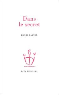 Henri Raynal - Dans le secret.