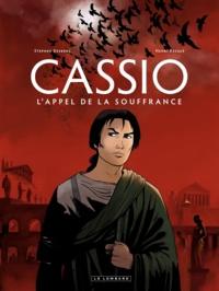 Henri Reculé et Stephen Desberg - Cassio Tome 6 : L'appel de la souffrance.
