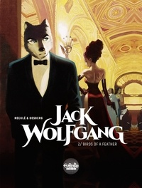 Henri Reculé et Stephen Desberg - Jack Wolfgang 2. Birds of a Feather - Birds of a Feather.