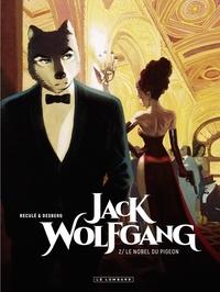 Henri Reculé et Stephen Desberg - Jack Wolfgang - tome 2 - Le Nobel du pigeon - Le Nobel du pigeon.