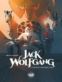 Henri Reculé et Stephen Desberg - Jack Wolfgang - Volume 3 - Hunter of a Different Stripe.