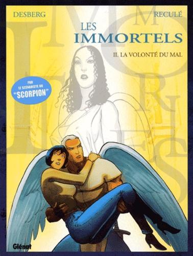 Henri Reculé et Stephen Desberg - Les Immortels Tome 2 : La volonté du mal.