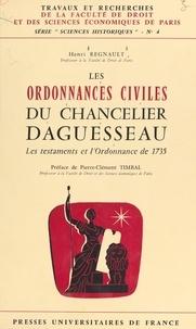 Henri Regnault et Pierre-Clément Timbal - Les ordonnances civiles du chancelier Daguesseau - Les testaments et l'Ordonnance de 1735.