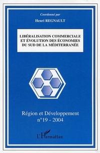 Henri Regnault - Région et développement n° 19 : Libéralisation commerciale et évolution des économies du Sud de la Méditerranée.