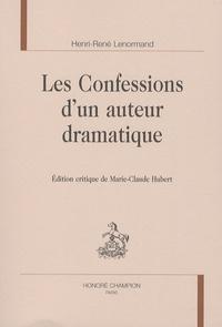 Henri-René Lenormand - Les confessions d'un auteur dramatique.