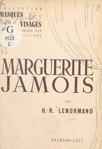 Henri-René Lenormand et Roger Gaillard - Marguerite Jamois.