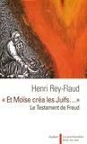 """Henri Rey-Flaud - """"Et Moïse créa les Juifs..."""" - Le testament de Freud."""