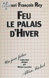 Henri Rey-Flaud - Feu le palais d'hiver.