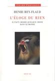 Henri Rey-Flaud - L'Eloge du rien - Il faut croire quelque chose dans le monde.