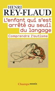 Deedr.fr L'enfant qui s'est arrêté au seuil du langage - Comprendre l'autisme Image