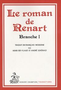 Henri Rey-Flaud et André Eskénazi - Le roman de Renart - Branche I.