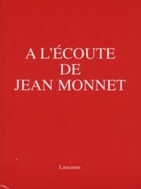 Henri Rieben et Claire Camperio-Tixier - A l'écoute de Jean Monnet.