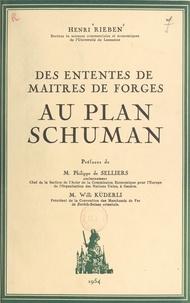 Henri Rieben et Philippe de Selliers - Des ententes de maîtres de forges au plan Schuman.