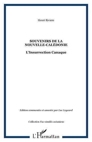 Henri Rivière - Souvenirs de la Nouvelle-Calédonie - L'insurrection canaque.