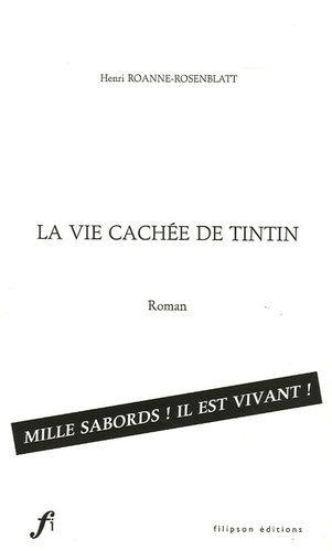 Henri Roanne-Rosenblatt - La vie cachée de Tintin.