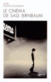 Henri Roanne-Rosenblatt - Le cinéma de Saül Birnbaum.