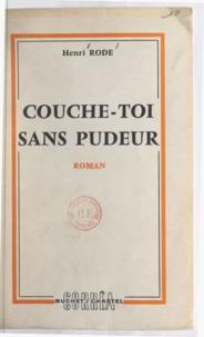 Henri Rode - Couche-toi sans pudeur.