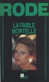 Henri Rode - La faible mortelle.