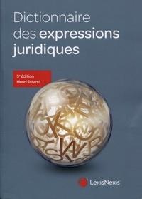 Henri Roland - Dictionnaire des expressions juridiques.