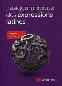 Henri Roland - Lexique juridique des expressions latines.