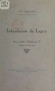 Henri Rolland - Inféodation de Lagoy - Acte inédit d'Alphonse II, comte de Provence.