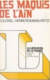 Henri Romans-Petit et Paul Leistenschneider - Les maquis de l'Ain.