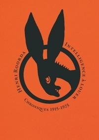Henri Roorda - Intelligence à louer - Chroniques 1913-1925.