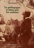 Henri Roorda - Le pédagogue n'aime pas les enfants.
