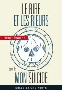 Henri Roorda - Le Rire et les rieurs - Suivi de Mon suicide.