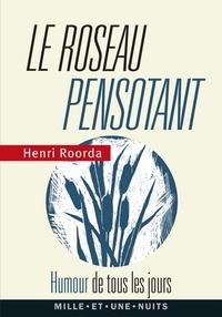 Henri Roorda - Le roseau pensotant - Humour de tous les jours.