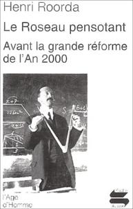Henri Roorda - Le roseau pensotant suivi de Avant la grande réforme de l'An 2000.