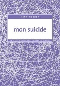 Henri Roorda - Mon suicide.