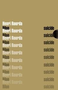 Henri Roorda et Edmond Gilliard - Mon suicide - Suivi de A Henri Rooda.