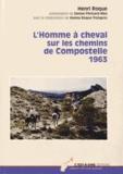 Henri Roque - L'Homme à cheval sur les chemins de Compostelle, 1963.