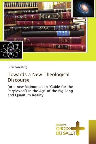 Henri Rosenberg - Towards a New Theological Discourse.