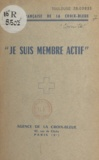 Henri Roser et  Société française de la Croix- - Je suis membre actif.
