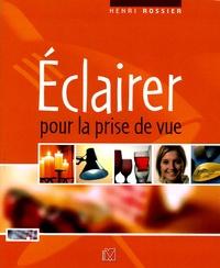 Henri Rossier - Eclairer pour la prise de vue.