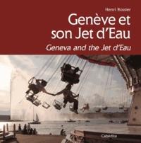 Henri Rossier - Genève et son Jet d'Eau.