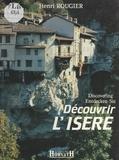 Henri Rougier et  Collectif - Découvrir l'Isère.