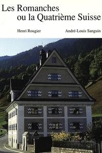 Henri Rougier et André-Louis Sanguin - Les Romanches ou la Quatrième Suisse.